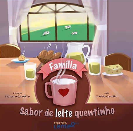 Família: Sabor de Leite Quentinho