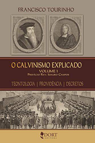 O Calvinismo Explicado - Capa Dura / F. Tourinho