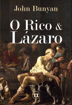 O Rico e Lázaro / John Bunyan
