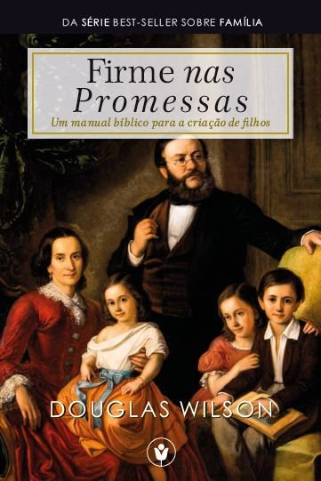 Firme nas Promessas / Doug Wilson
