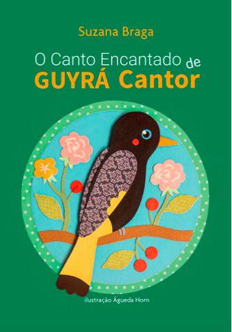 O Canto Encantado de GUYRÁ Cantor