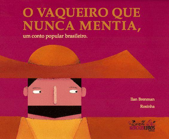 O VAQUEIRO QUE NUNCA MENTIA, um conta popular brasileiro