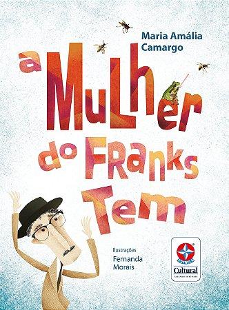 A Mulher do Franks Tem - Coleção Nossa Língua Nossa Gente