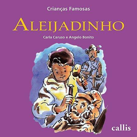 Aleijadinho - Coleção Crianças Famosas