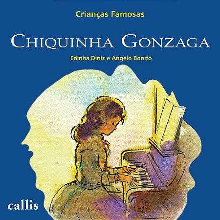 Chiquinha Gonzaga - Coleção Crianças Famosas