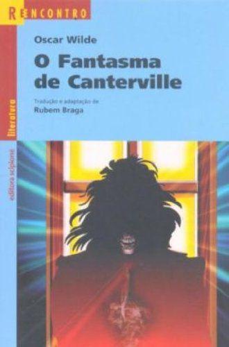 O Fantasma de Canterville. Uma Novela e Três Contos - Coleção Reencontro Literatura