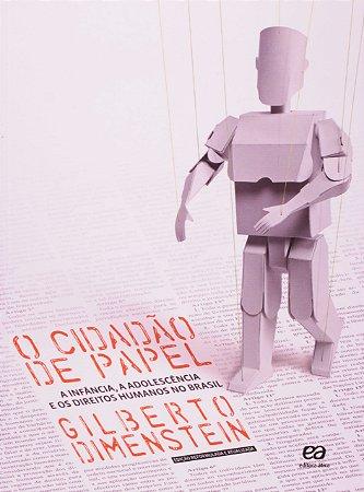 O Cidadão de Papel. A Infância, a Adolescência e os Direitos Humanos no Brasil