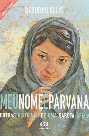 Meu Nome É Parvana. Outras Histórias de Uma Garota Afegã.