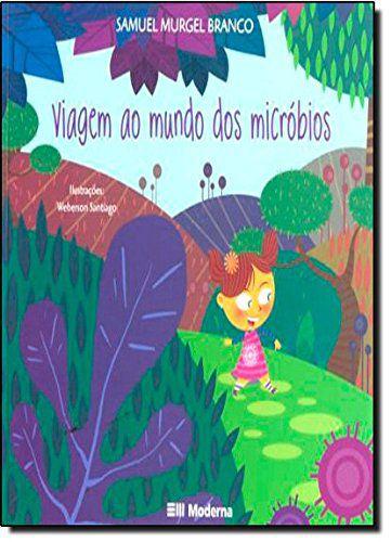 Viagem ao Mundo dos Micróbios