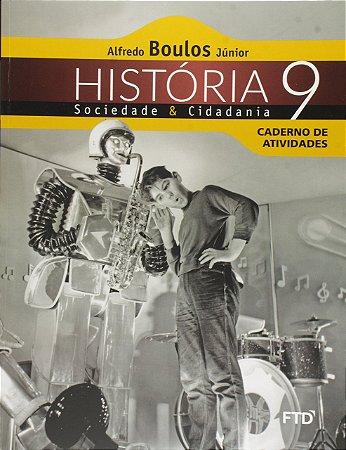 História, Sociedade e Cidadania - 9ª ano - Caderno de Atividades