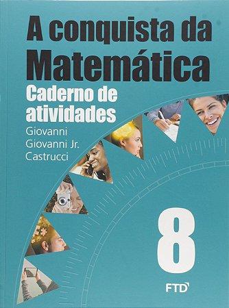 A Conquista da Matemática - 8º ano - Caderno de Atividades