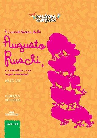 Palavra Cantada - A Incrível História do Dr. Augusto Ruschi, o Naturalista e os Sapos Venenosos