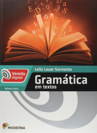 Vereda Digital - Gramática em Textos - Volume Único