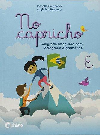 No Capricho E - Caligrafia Integrada com Ortografia e Gramática - 5º Ano