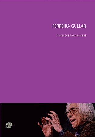 Crônicas Para Jovens - Ferreira Gullar
