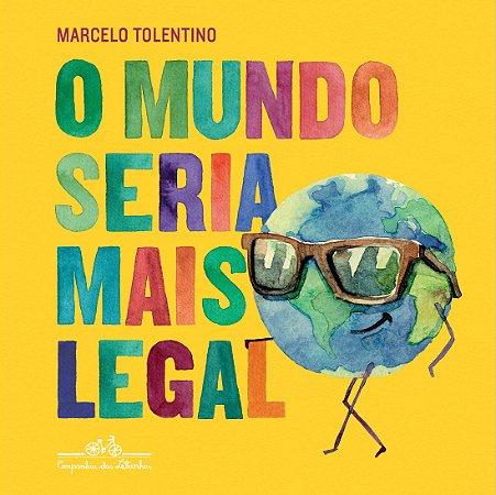 O Mundo Seria Mais Legal