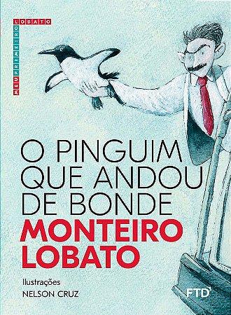 O Pinguim que Andou de Bonde - Coleção Meu Primeiro Lobato