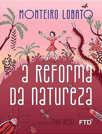 A Reforma da Natureza - Coleção Maravilhas de Lobato