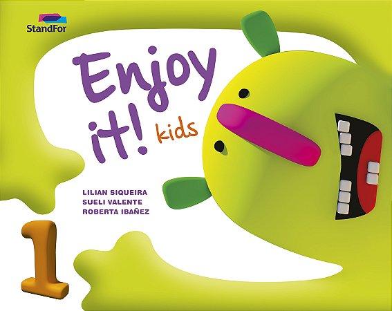 Enjoy it! Kids 1