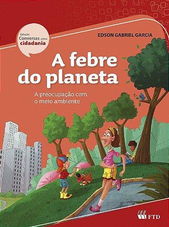 A Febre do Planeta - A Preocupação com o Meio Ambiente