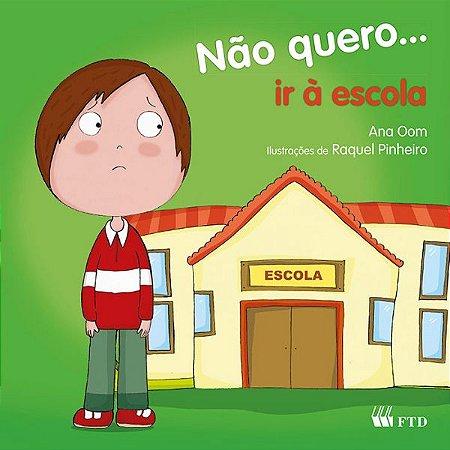 Não quero... ir à escola