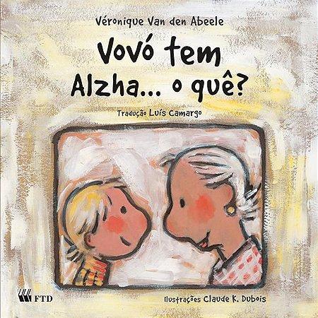 Vovó tem Alzha... o quê?