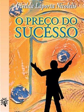 O preço do sucesso