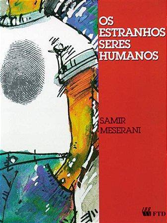 Os estranhos seres humanos