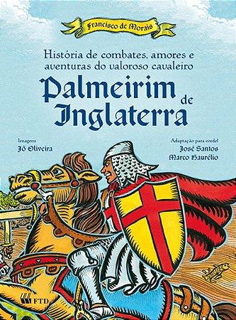 História de combates, amores e aventuras do valoroso cavaleiro Palmeirim de Inglaterra