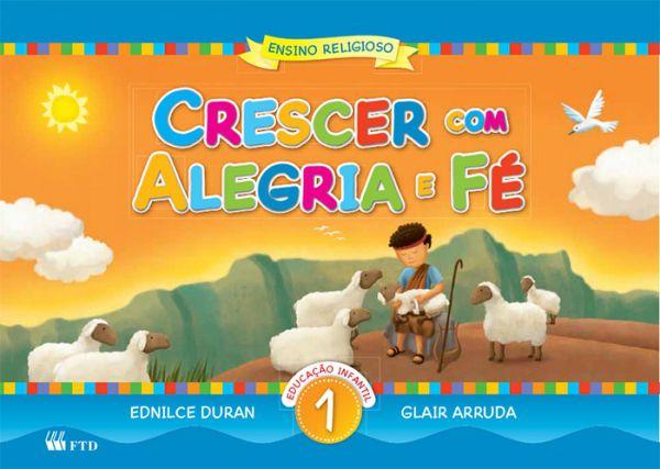 Crescer com Alegria e Fé - Educação Infantil Volume 1