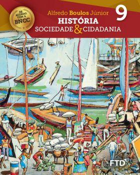 História, Sociedade e Cidadania - 9ª ano - Atualizado BNCC