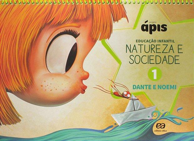 Projeto Ápis - Natureza e Sociedade. Volume 1