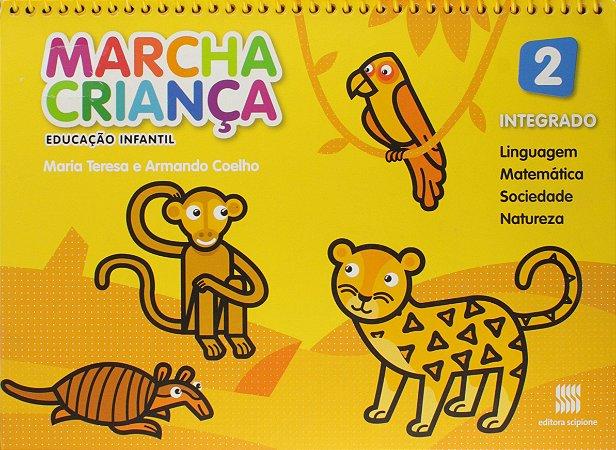 Marcha Criança Integrado. Linguagem, Matemática, Sociedade e Natureza. Educação Infantil - Volume 2
