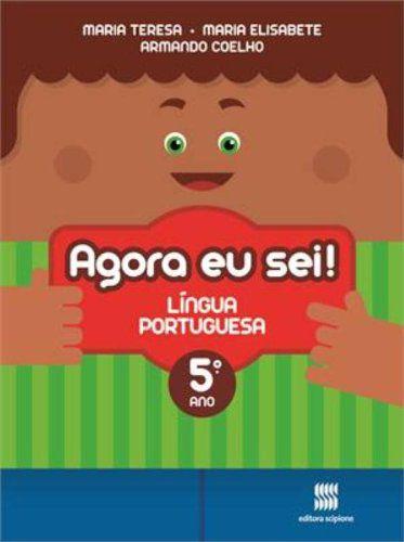 Agora Eu Sei! Língua Portuguesa. 5º Ano