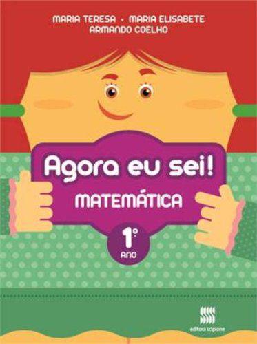 Agora Eu Sei! Matemática. 1º Ano