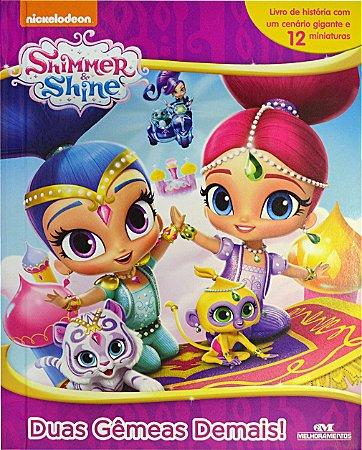 Shimmer and Shine – Duas Gêmeas Demais - Livro com Cenário e Miniaturas