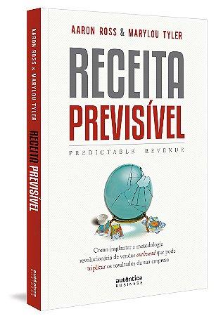 Receita Previsível (Predictable Revenue): Como Implantar a Metodologia Revolucionária de Vendas Outbound
