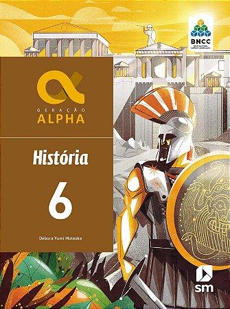 Geração Alpha - História - 6º Ano - 3ª Edição 2019 - BNCC