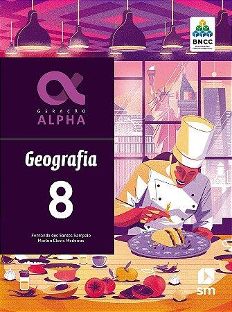 Geração Alpha - Geografia - 8º Ano - 3ª Edição 2019 - BNCC