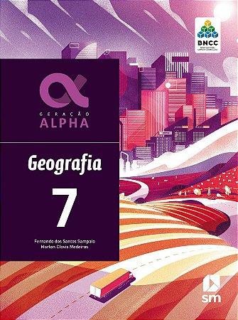 Geração Alpha - Geografia - 7º Ano - 3ª Edição 2019 - BNCC