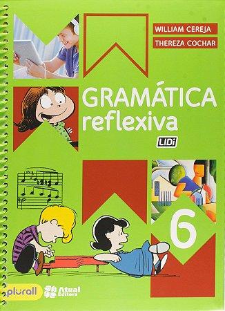 Gramática Reflexiva - 6º Ano - 4ª Edição 2019