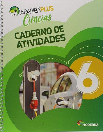 Araribá Plus - Ciências 6º Ano - Caderno de Atividades- 5ª Edição