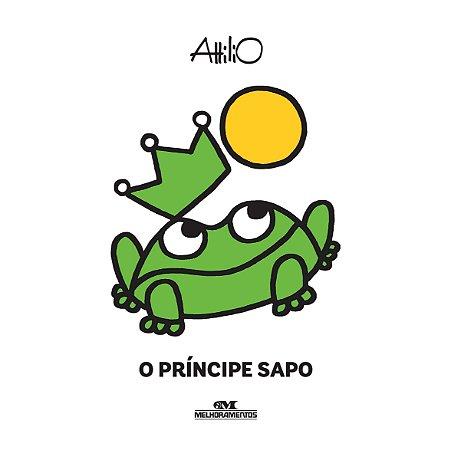 O Príncipe Sapo -  Era Uma Vez Um Conto - Attilio Cassinelli