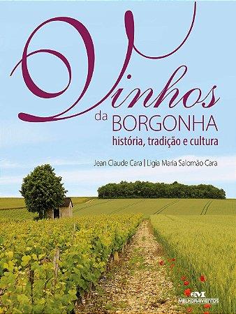 Vinhos da Borgonha - História, Tradição e Cultura