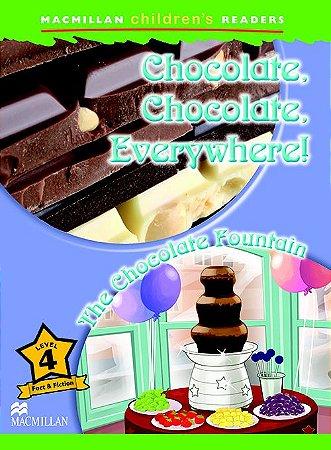 Chocolate, Chocolate, Everywhere / The Chocolate Fountain