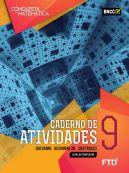 A Conquista da Matemática - Caderno de Atividades - 9º Ano