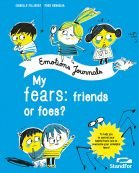 Emotions Journals - My Fears: Friends or Foes?