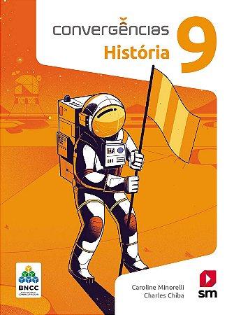 Convergências - História 9 - Edição 2019 - BNCC