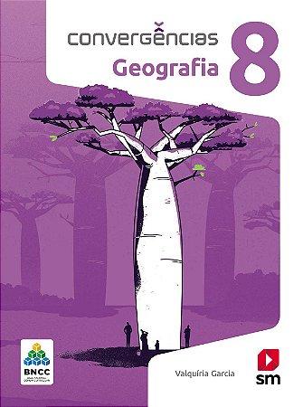 Convergências - Geografia 8 - Edição 2019 - BNCC