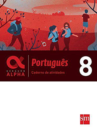 Geração Alpha - Português 8 - Caderno de Atividades - Edição 2017